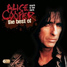 Spark In The Dark: The Best Of by Alice Cooper