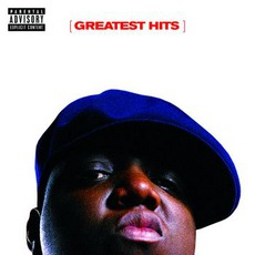 Greatest Hits mp3 Artist Compilation by The Notorious B.I.G.