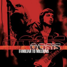 Familiar To Millions mp3 Live by Oasis
