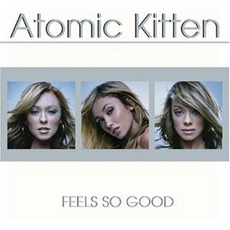 Feels So Good mp3 Album by Atomic Kitten