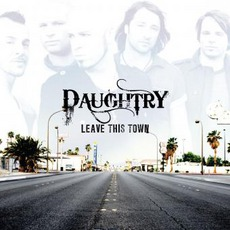 Leave This Town mp3 Album by Daughtry