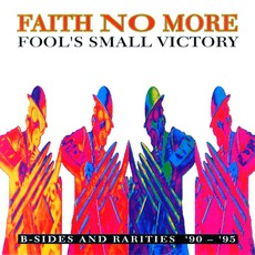 Fool's Small VIctory: B-Sides and Rarities '90-'95 mp3 Artist Compilation by Faith No More