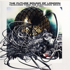 Teachings From The Electronic Brain mp3 Artist Compilation by The Future Sound Of London