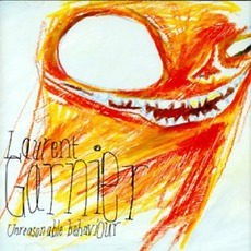 Unreasonable Behaviour mp3 Album by Laurent Garnier