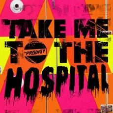 Take Me To The Hospital mp3 Single by The Prodigy