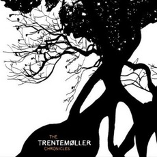 The Trentemoller Chronicles mp3 Artist Compilation by Trentemøller