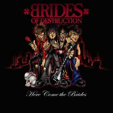 Here Come The Brides mp3 Album by Brides Of Destruction