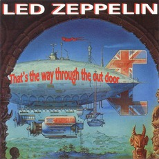 That'S The Way Through The Out Door mp3 Artist Compilation by Led Zeppelin