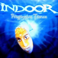 Progressive Trance mp3 Album by Indoor