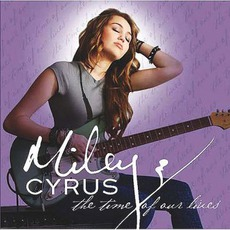 The Time Of Our Lives mp3 Album by Miley Cyrus