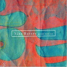 Money For All mp3 Album by Nine Horses