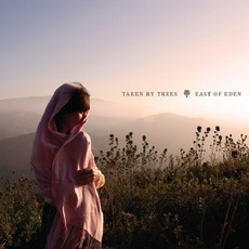 East Of Eden mp3 Album by Taken By Trees