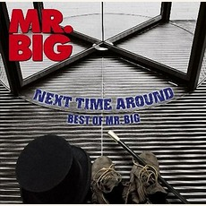 Next Time Around mp3 Artist Compilation by Mr. Big