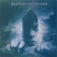 Dreams Of Death mp3 Album by Flotsam And Jetsam