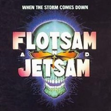 When The Storm Comes Down mp3 Album by Flotsam And Jetsam