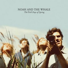 The First Days Of Spring mp3 Album by Noah And The Whale