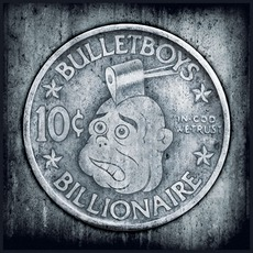 10 Cent Billionaire mp3 Album by BulletBoys