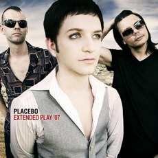 Extended Play '07 by Placebo