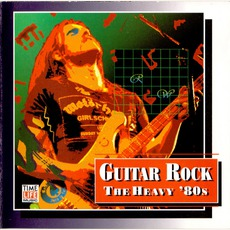 Time Life - Guitar Rock - The Heavy 80's mp3 Compilation by Various Artists