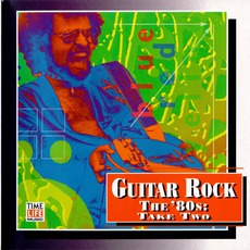 Time Life - Guitar Rock - The '80s Take Two mp3 Compilation by Various Artists