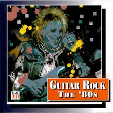 Time Life - Guitar Rock - The '80s mp3 Compilation by Various Artists