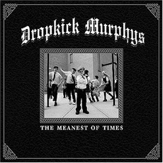 The Meanest of Times mp3 Album by Dropkick Murphys