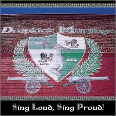 Sing Loud, Sing Proud! mp3 Album by Dropkick Murphys