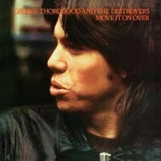 Move It On Over mp3 Album by George Thorogood & The Destroyers