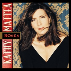 Roses mp3 Album by Kathy Mattea