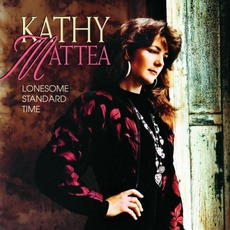 Lonesome Standard Time mp3 Album by Kathy Mattea