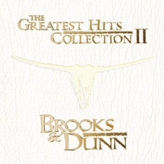 The Greatest Hits Collection, Vol. 2 mp3 Artist Compilation by Brooks & Dunn