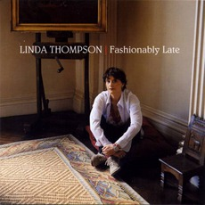 Fashionably Late mp3 Album by Linda Thompson