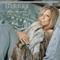 Love Is The Answer (Deluxe Edition) mp3 Album by Barbra Streisand