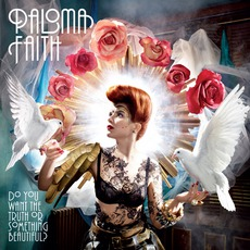 Do You Want The Truth Or Something Beautiful mp3 Album by Paloma Faith