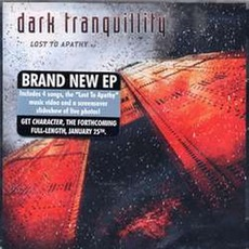 Lost To Apathy mp3 Album by Dark Tranquillity