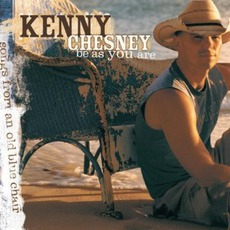 Be As You Are (Songs From An Old Blue Chair) mp3 Album by Kenny Chesney