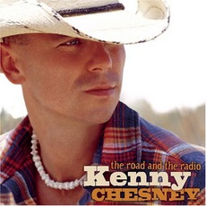 The Road and the Radio mp3 Album by Kenny Chesney