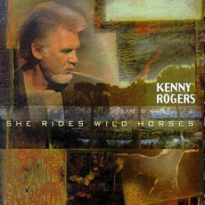She Rides Wild Horses mp3 Album by Kenny Rogers