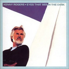 Eyes That See In The Dark mp3 Album by Kenny Rogers