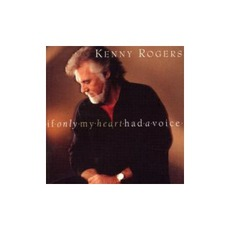 If Only My Heart Had A Voice mp3 Album by Kenny Rogers