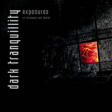 Exposures - In Retrospect and Denial mp3 Artist Compilation by Dark Tranquillity