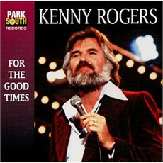 For The Good Times mp3 Artist Compilation by Kenny Rogers