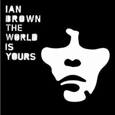 The World Is Yours mp3 Album by Ian Brown