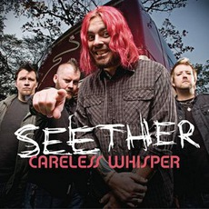 Careless Whisper mp3 Single by Seether