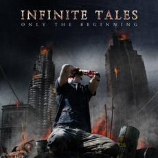 Only The Beginning mp3 Album by Infinite Tales