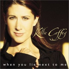 When You Lie Next To Me by Kellie Coffey