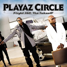 Flight 360: The Takeoff mp3 Album by Playaz Circle