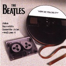 Barrett Tapes Vol.4: How Do You Do It? mp3 Artist Compilation by The Beatles