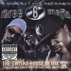 Most Known Unknown (Chopped & Screwed) mp3 Remix by Three 6 Mafia