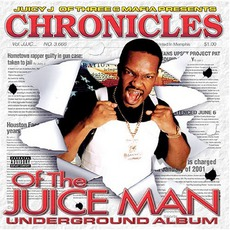 Chronicles of the Juice Man: Underground Album mp3 Album by Juicy J
